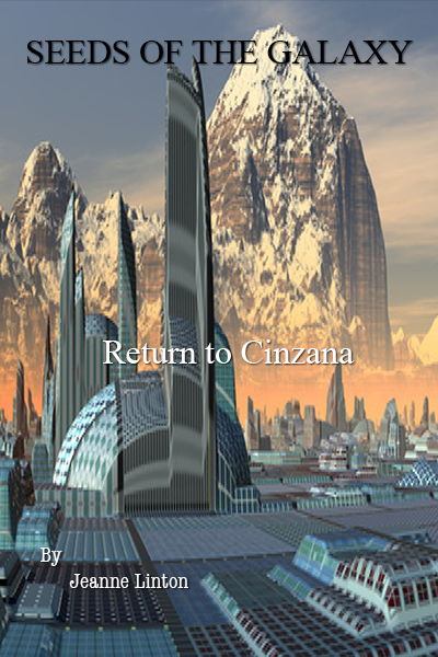 Seeds Of The Galaxy: Book Two: Return To Cinzana
