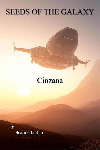 Seeds of the Galaxy: Book One: Cinzana
