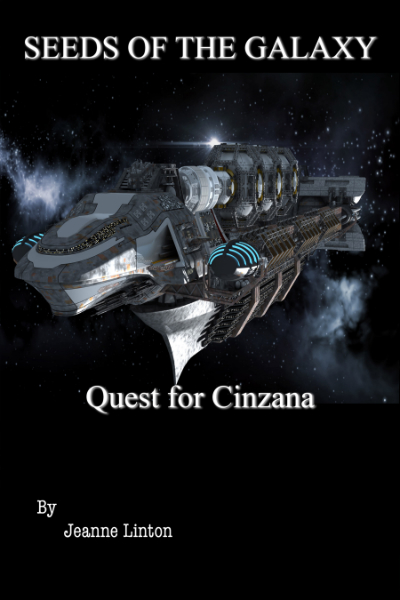 Seeds Of The Galaxy: Book Three: Quest For Cinzana